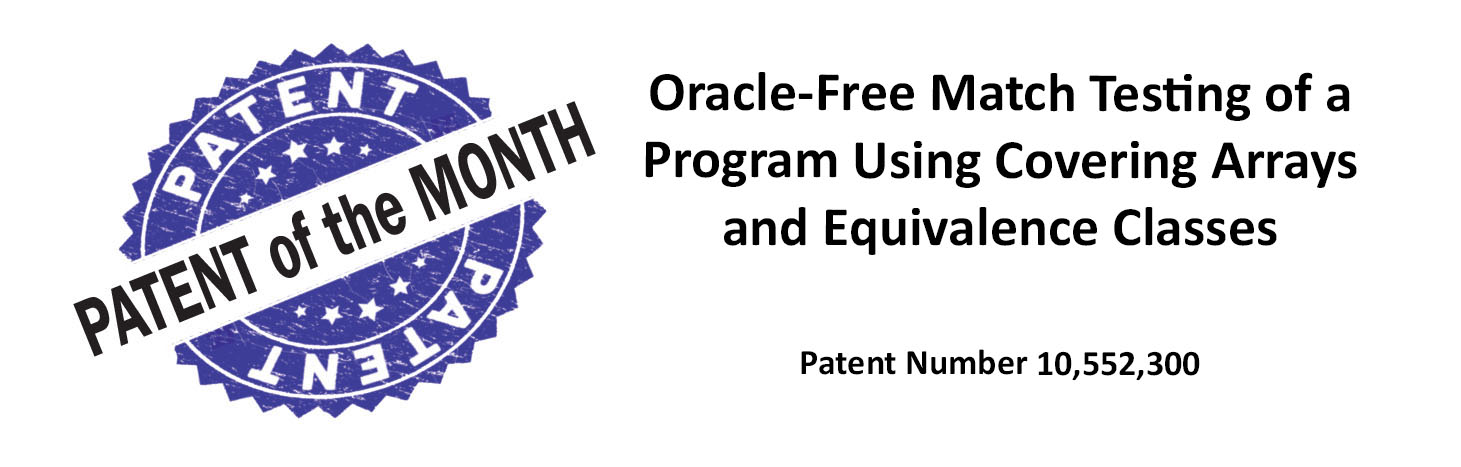 Patent of the Month:Oracle-free match testing of a program using covering arrays and equivalence classes