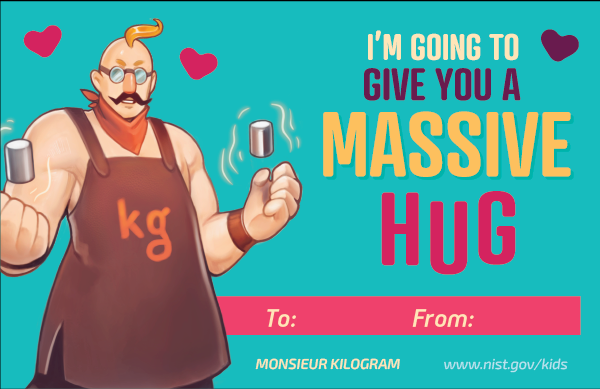 Blue background. Monsieur Kilogram character. Hearts. Text: I'm going to give you a massive hug. To and From lines at bottom.