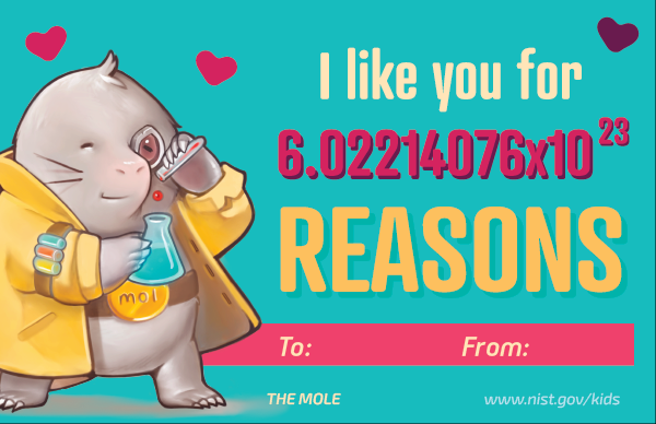 Mole superhero. Test: I like you for 6.02214076x10 (to the 23rd) reasons. To and From line at the bottom.