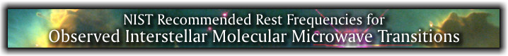 NIST Recommended Rest Frequencies for Observed Interstellar Molecular Microwave Transition (banner)