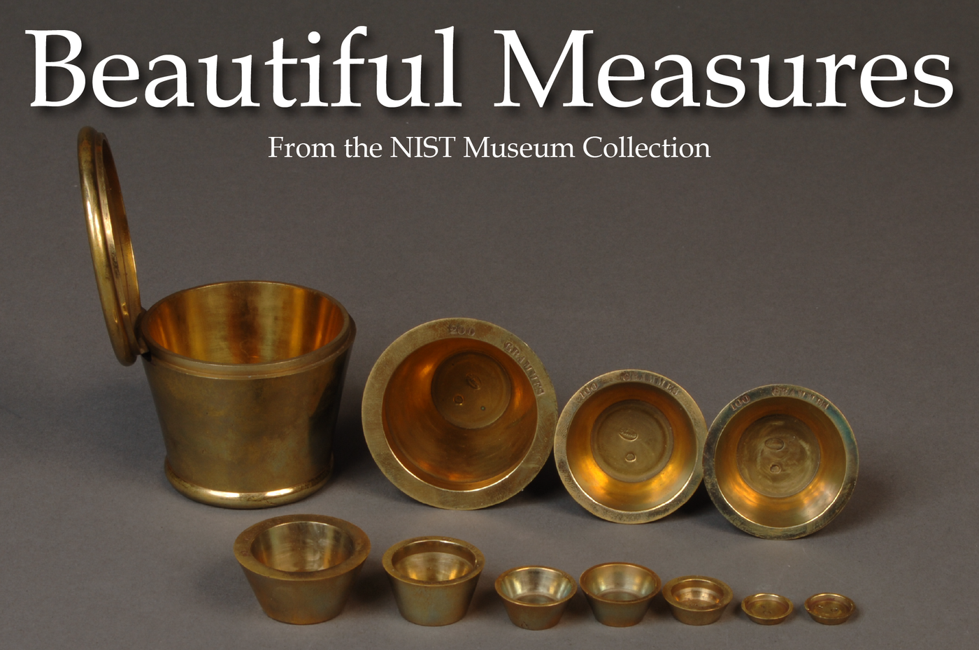 "French Nested Weights with ""Beautiful Measures: from the NIST Museum Collection"" text overlaying"