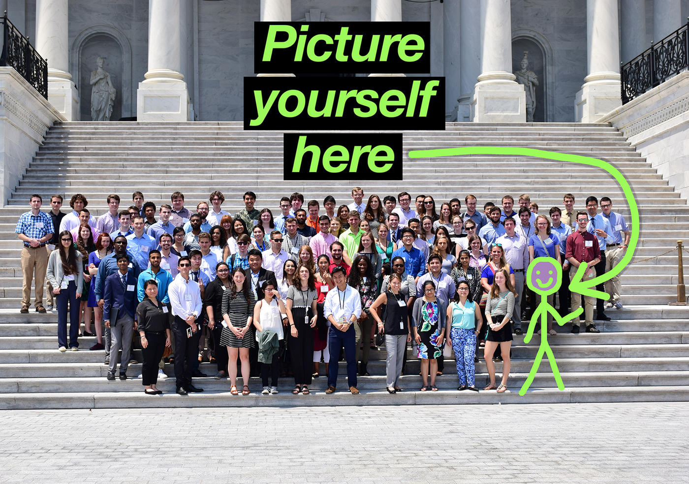 A large group of NIST Summer Undergraduate Research students stand on the steps of the U.S. Capitol. A bright green stick figure is drawn in on one side with the words Picture Yourself Here overtop