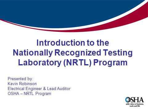 Introduction to the Nationally Recognized Testing Laboratory (NRTL) Program