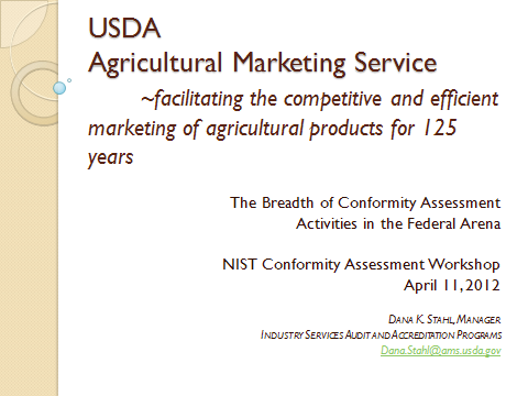 USDA Agricultural Marketing Service - The Breadth of Conformity Assessment Activities in the Federal Arena
