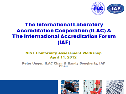 The International Laboratory Accreditation Cooperation (ILAC) & The International Accreditation Forum (IAF)