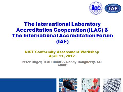The International Laboratory Accreditation Cooperation (ILAC) & The International Accreditation Forum (IAF)