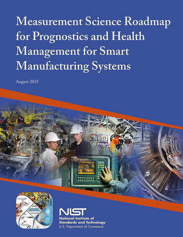 Measurement Science Roadmap for Prognostics and Health Management for Smart Manufacturing Systems