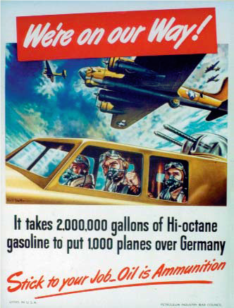 "A colorful illustrated U.S. WWII poster saying, ""It takes 2,000,000 gallons of Hi-octane gasoline to put 1,000 planes over Germany. Stick to your job. Oil is ammunition."""