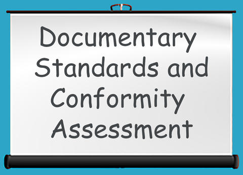 Documentary Standards and Conformity Assessment