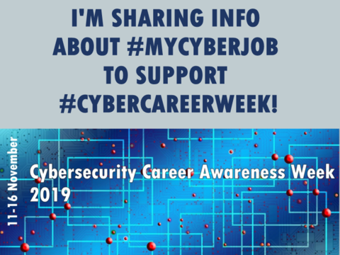"Graphic on blue background with text: ""I'm sharing info about #mycyberjob to support #cybercareerweek""!"