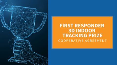 First Responder 3D Indoor Tracking Prize Cooperative Agreement Winner Announced