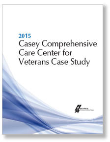 2015 Casey Comprehensive Care Center for Veterans Case Study Cover Page