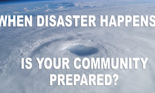 Opening frame of video, with text: When Disaster Happens, Will Your Community Be Prepared?