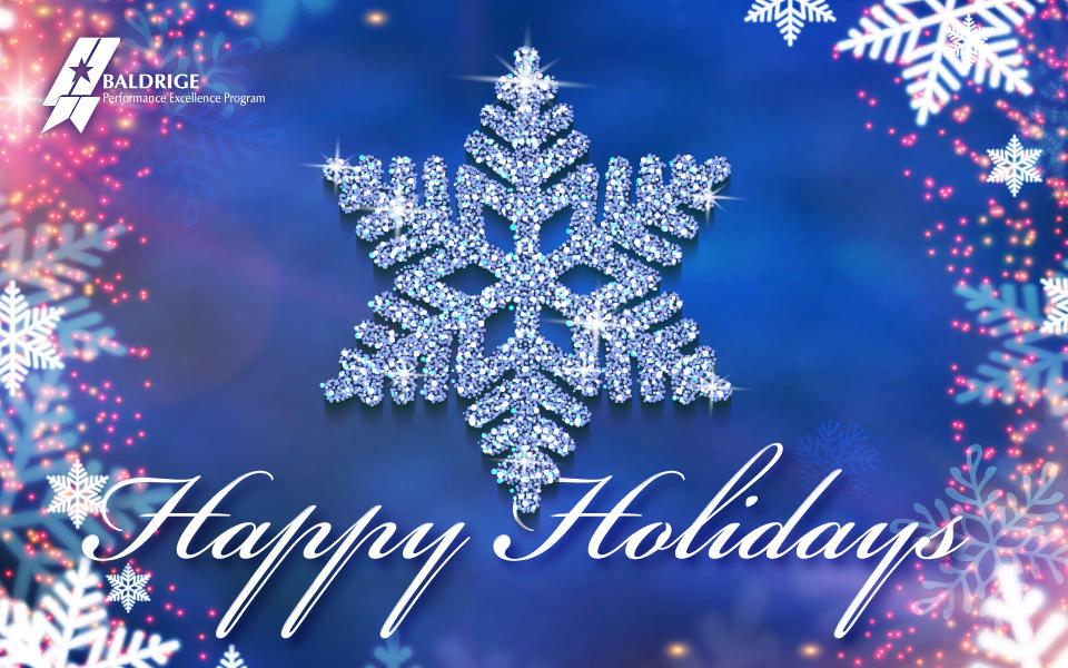 Happy Holidays from the Baldrige Performance Excellence Program with a snowflake background.