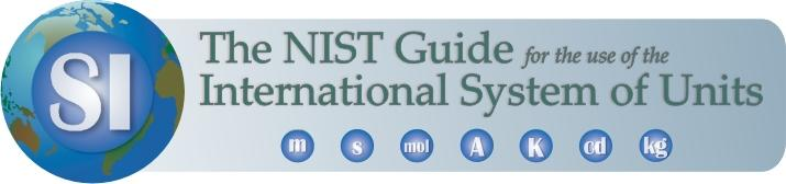 The NIST Guide for the use of the International System of Units