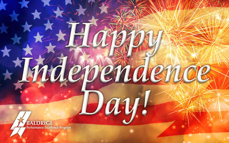 Happy Independence Day showing an image of the U.S. flag with fireworks and the Baldrige Performance Excellence Program logo in the background.