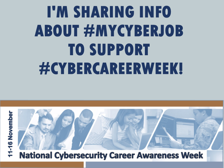"Graphic on grey background with text: ""I'm sharing info about #mycyberjob to support #cybercareerweek""!"