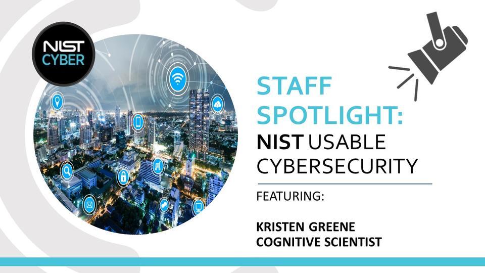 Staff Spotlight: NIST Usable Cybersecurity