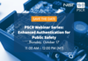 Save the date for a webinar entitled, Enhanced Authentication for Public Safety, by cybersecurity researchers from NIST's Public Safety Communications Research Division