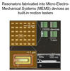 Image of Resonators fabricated into a micro-electro-mechanical Systems devices as built-in motion testers