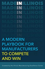 Made In Illinois: A Modern Playbook for Manufacturers To Compete and Win book