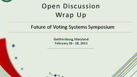 Future of Voting System Symposium Day 3, Part 2 Thumbnail