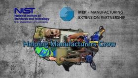 NIST MEP: Helping Manufacturers Grow Thumbnail