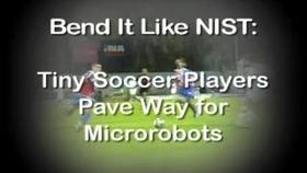 Bend It Like NIST: Tiny Soccer Players Pave Way for Microrobots Thumbnail