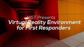 NIST's Virtual Reality Environment for First Responders Thumbnail