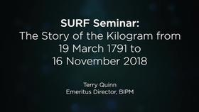 The Story of the Kilogram from 1791 to 2018 by Terry Quinn Thumbnail